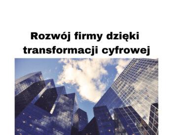 Rozwój firmy dzięki transformacji cyfrowej?