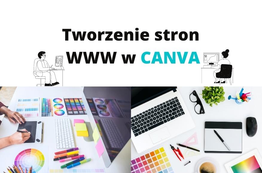 Tworzenie stron WWW w CANVA + zaproszenie do kursu o CANVA