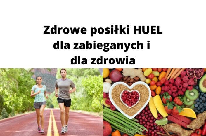 Zdrowe odżywianie i pełnowartościowe posiłki HUEL dla zabieganych