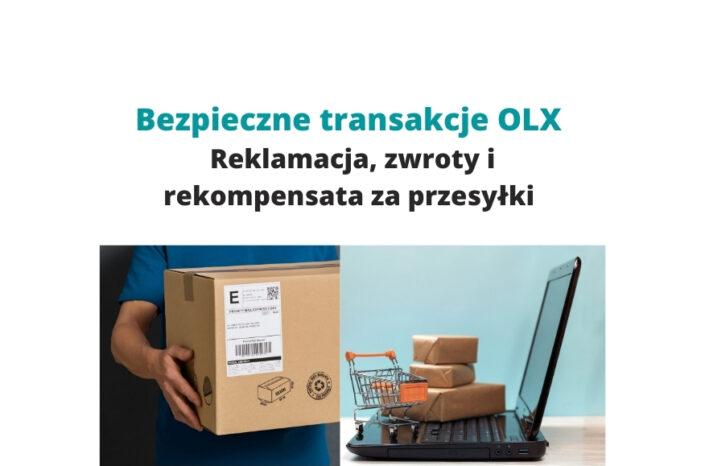 Bezpieczne transakcje OLX – reklamacja, zwroty i rekompensata