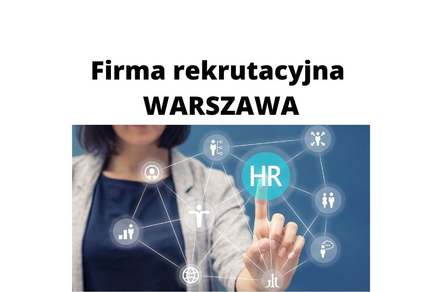 Firma rekrutacyjna w Warszawie – co możesz jej zlecić