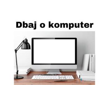 Jak dbać o komputer, jego podzespoły i przedłużyć jego żywotność?