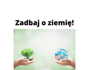 Jak dbać o ziemię? Proste sposoby na czystszą planetę do wykorzystania!