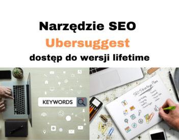 Jak korzystać z narzędzia SEO -  Ubersuggest i dostać wersję Lifetime?