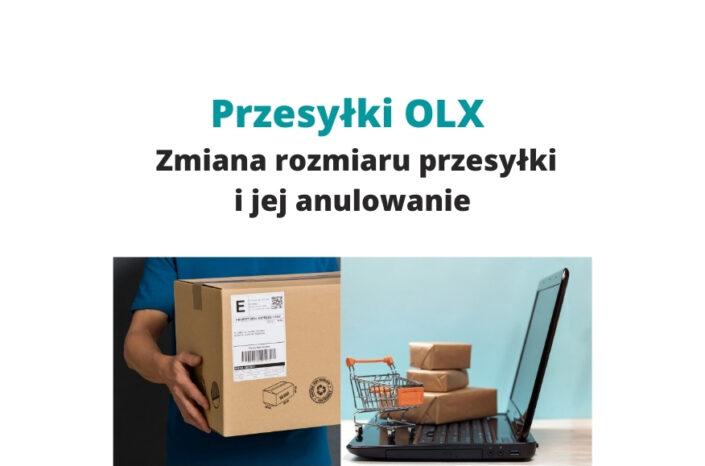 Przesyłki OLX – zmiana rozmiaru przesyłki i jej anulowanie