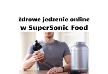 Zdrowe jedzenie online w SuperSonic Food - recenzja i opis ich oferty