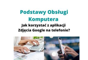 Aplikacja Zdjęcia Google na telefonie – z kursu Obsługi Komputera