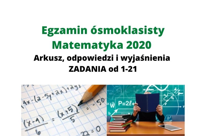 Egzamin ósmoklasisty MATEMATYKA 2020 – odpowiedzi i wyjaśnienia