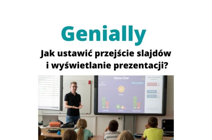 Genially – jak ustawić przejście slajdów i wyświetlanie prezentacji?