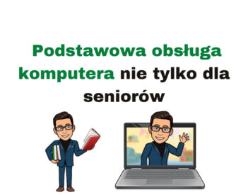 """Kurs online """"Podstawowa obsługa komputera nie tylko dla seniorów"""""""
