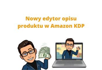 Nowy edytor opisu produktu w Amazon KDP – lekcja z kursu online