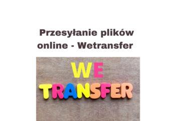 Przesyłanie dużych plików i małych online bez utraty jakości - Wetransfer