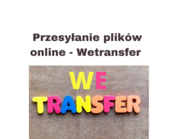 Przesyłanie dużych plików i małych online bez utraty jakości – Wetransfer