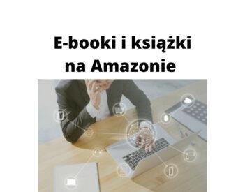 Publikowanie e-booków i książek na Amazonie na autopilocie