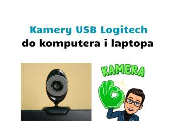 Recenzja kamery zewnętrznej Logitech USB do komputera i laptopa