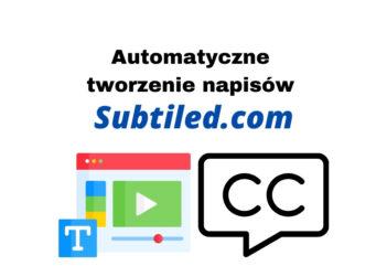 Automatyczne tworzenie napisów do filmów – Subtiled.com