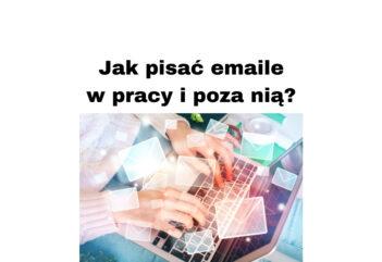 Jak pisać emaile w pracy by się dobrze komunikować z drugimi