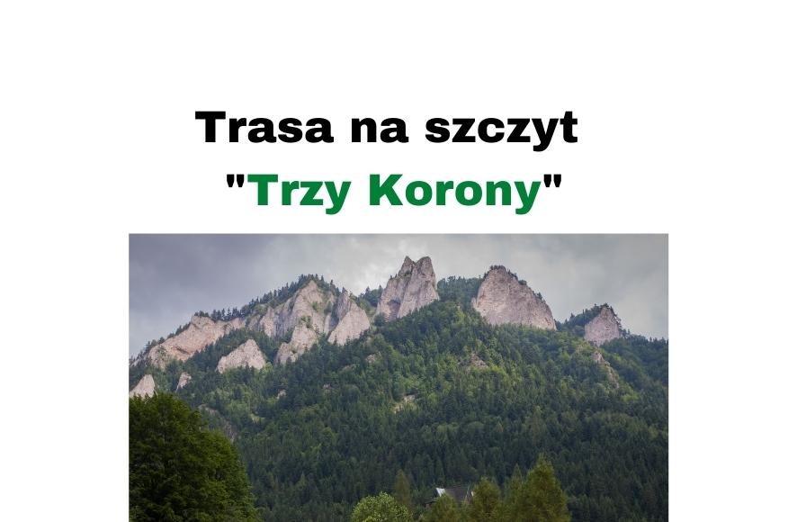 Trasa na szczyt Trzy Korony w Pieninach od schroniska PTTK
