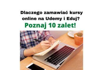 Dlaczego zamawiać kursy online na Udemy i Eduj Poznaj 10 zalet!