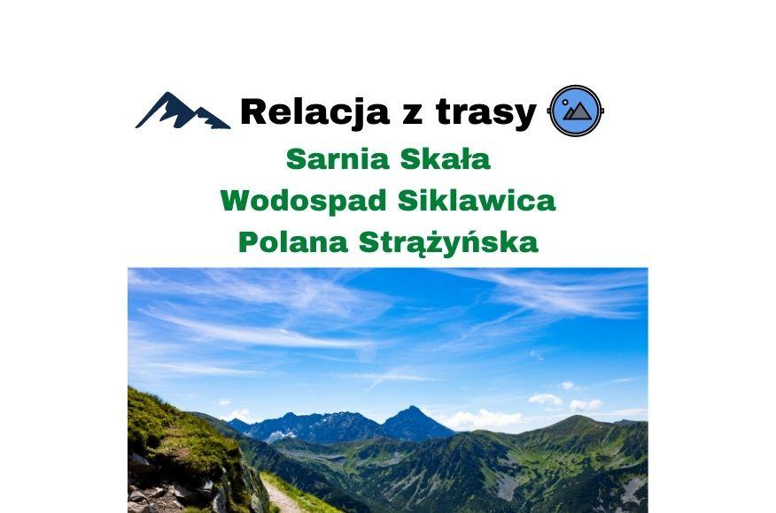 Relacja z trasy Sarnia Skała – Wodospad Siklawica – Polana Strążyńska