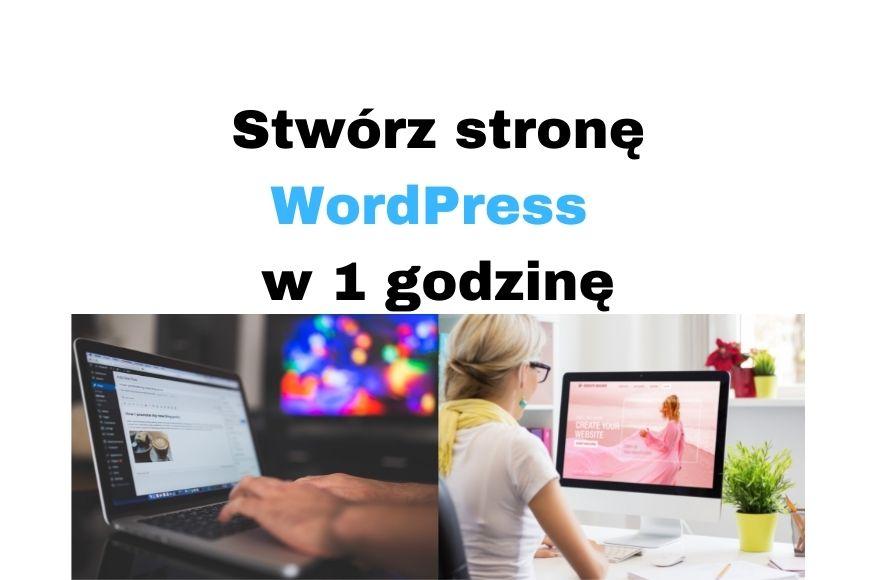 Stwórz stronę WordPress w 1 godzinę - poradnik krok po kroku!