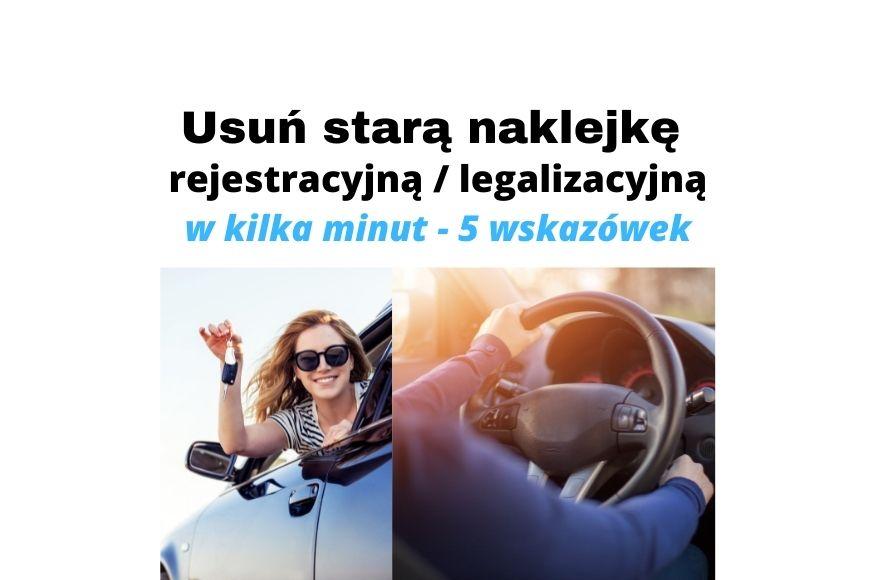 Usuń starą naklejkę rejestracyjną legalizacyjną w samochodzie