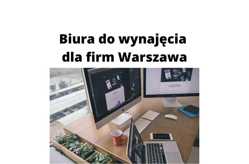 Biura do wynajęcia dla każdej firmy w Warszawie