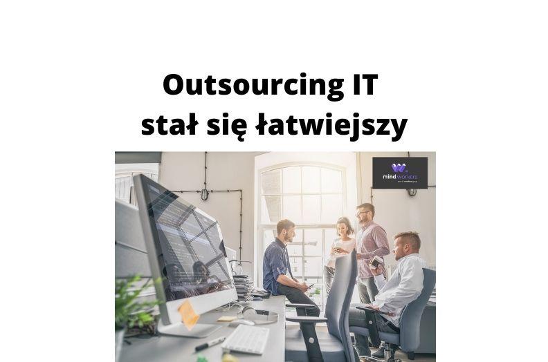 Outsourcing IT właśnie stał się łatwiejszy