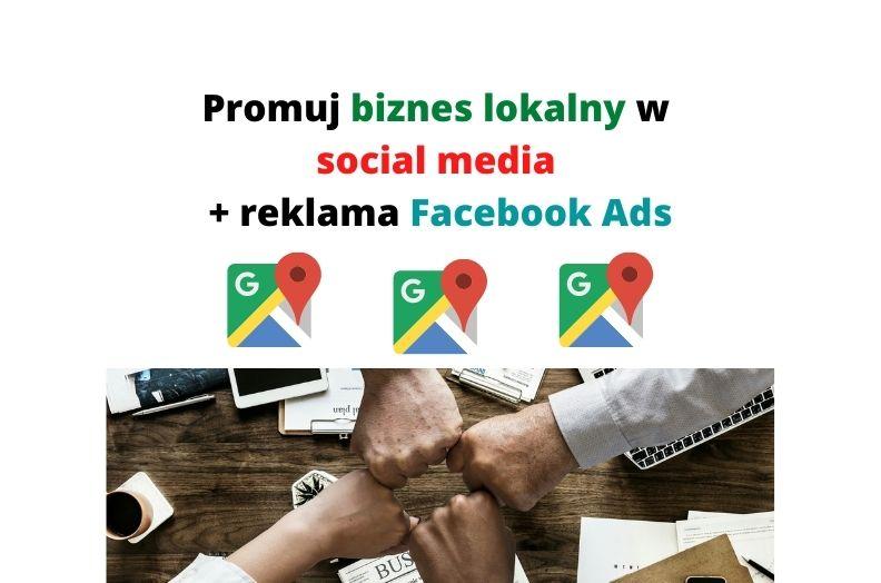 Promuj biznes lokalny w social media + reklama Facebook Ads