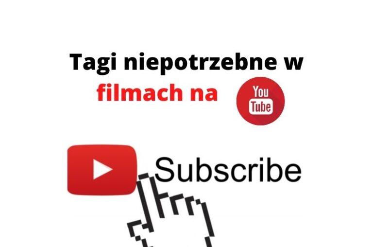 Tagi niepotrzebne gdy dodajesz filmy na YouTube - lekcja z kursu o YT
