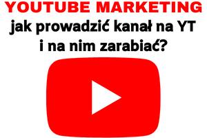 kurs youtube marketing jak prowadzić kanał youtube i na nim zarabiać